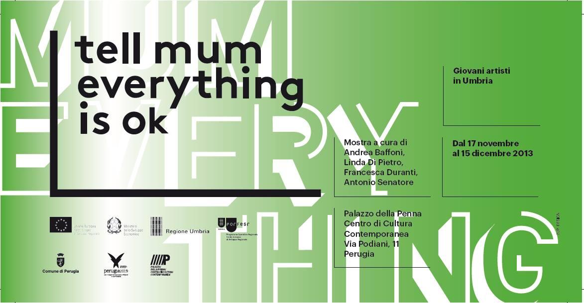 Tell mum everything is ok, Perugia 16 novembre - 15 dicembre 2013